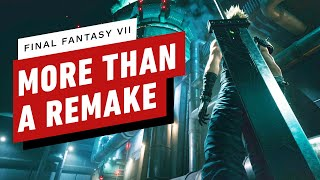 Final Fantasy 7 Preview   It's More Than A Remake