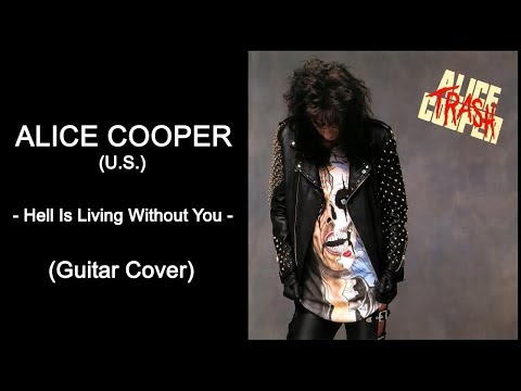 Alice Cooper - Hell Is Living Without You (Guitar Cover)