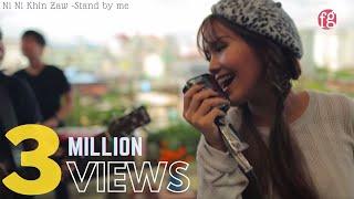 Stand By Me - Ni Ni Khin Zaw