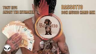 Tony Effe   Bassotto (ft. Andry The Hitmaker) (BOH MUSIC HARD MIX)