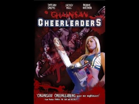 Chainsaw Cheerleaders  (Full Movie)