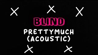 PRETTYMUCH  BLIND ~Acoustic~ || Lyrics🍹 Color Coded🎨