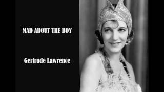 MAD ABOUT THE BOY  -  Gertrude Lawrence