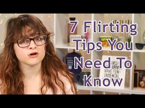 7 Flirting Tips You Need To Know