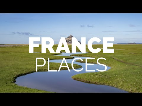 10 Best Places to Visit in France - Travel Video