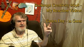 Green Day - 21 Guns : Bankrupt Creativity #698 - My Reaction Videos