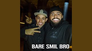 Bare Smil Bro