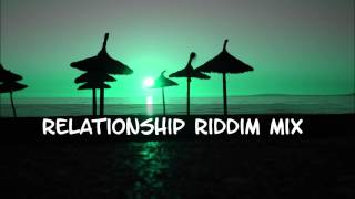 Relationship Riddim Mix 2013