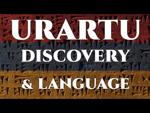 Kingdom of Urartu - Discovery and the Urartian Language