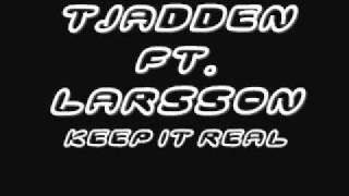 Tjadden Ft. Larsson - Keep It Real