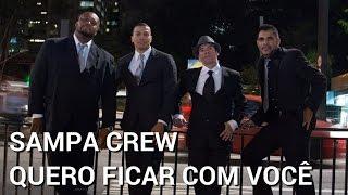 SAMPA CREW  - QUERO FICAR COM VOCÊ (COM LETRA)