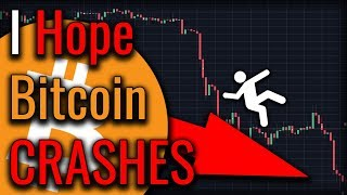 I Hope For A Bitcoin CRASH! (Here's Why You Should Too)