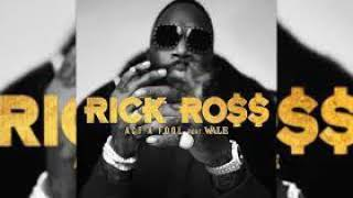 Rick Ross   Act A Fool Ft. Wale (CLEAN)