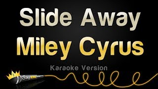Miley Cyrus   Slide Away (Karaoke Version)