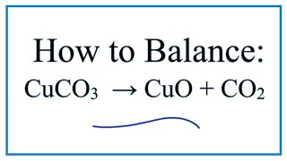 How To Balance CuCO3 = CuO + CO2 (Decomposition Of Copper (II) Carbonate )