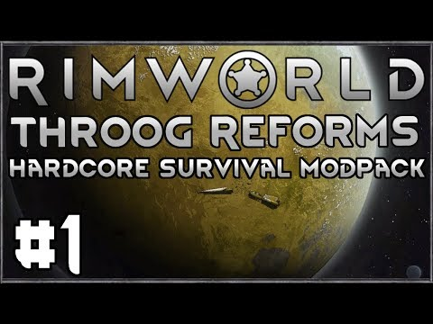 Rimworld: Throog Reforms #1 - (Hardcore Survival Modpack)