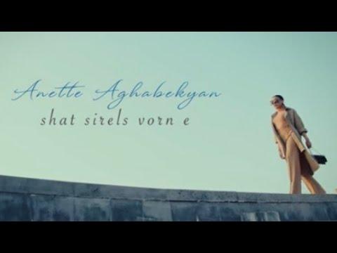 Anette Aghabekyan - Shat Sirels Vorn e