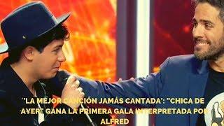 """'La Mejor Canción Jamás Cantada': """"Chica De Ayer"""" Gana La Primera Gala Interpretada Por Alfred"""
