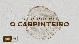 O Carpinteiro - Som do Reino Tour // Alessandro Vilas Boas