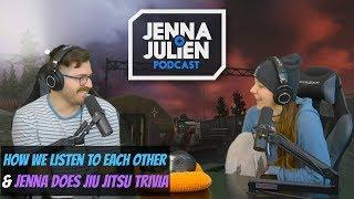 Podcast #260 - How We Listen To Each Other & Jenna Does Jiu Jitsu Trivia