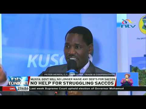 Munya: Government will no longer waive any debts for SACCOs