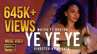 YE YE YE   Mathu CPE Ft Boston IFT | Official Music Video
