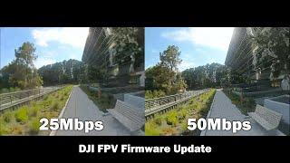 25 vs 50Mbps - New DJI FPV System Firmware Update!