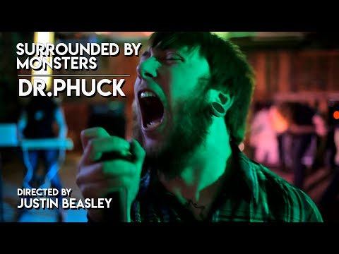 Surrounded By Monsters - Dr Phuck (Official Video)