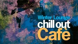 Top Lounge and ChillOut - Winter Cafe