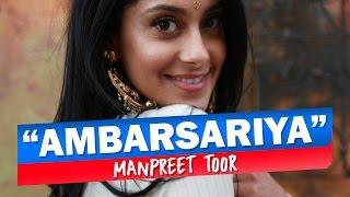 "Manpreet Toor | ""Ambarsariya"""