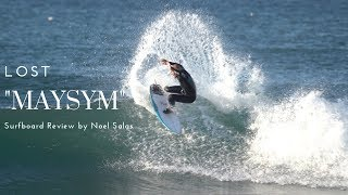 "Lost ""Maysym"" Asymmetrical Surfboard Review By Noel Salas Ep 77"