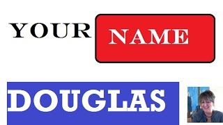 Douglas - Name Meanings - Personality Traits - Insights