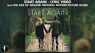 Start Again Lyrics - The Age Of Adaline Soundtrack (Rob Simonsen & Faux Fix Ft. Elena Tonra)