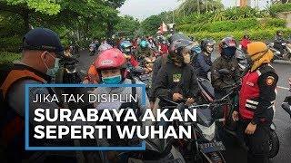 Surabaya Dinilai Bisa Menjadi 'Wuhan Kedua' karena Warga Tak Patuh Protokol Kesehatan Cegah Covid-19
