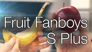 Fruit Fanboys S Plus