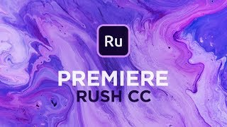 Adobe Premiere Rush CC | A Guide to Getting Started