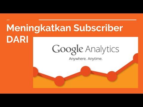 Video Cara meningkatkan subscriber atau pelanggan youtube dari Google Analytics