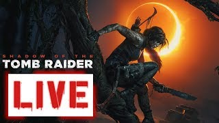 Shadow of the Tomb Raider - Livestream #3 (1080p HD PS4 Gameplay)