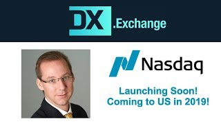 Nasdaq Powered DX Exchange Launching Soon! - US in 2019 - Interview with CEO Daniel Skowronski @ WCC