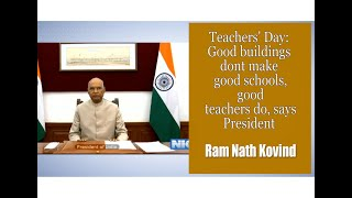 Good buildings dont make good schools, good teachers do, says President Kovind - Download this Video in MP3, M4A, WEBM, MP4, 3GP