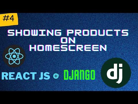 Showing Products On HomeScreen | Django + React Series PT 4 thumbnail