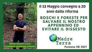 Madre Terra – 18/2021 – Boschi e Foreste per salvare il nostro Appennino ed evitare il dissesto