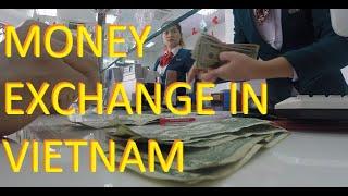 Money Exchange in Vietnam - VLOG1