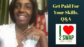 Get Paid For Your Skills. Q&A