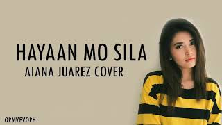 Aiana Juarez   Hayaan Mo Sila  ( Official Lyrics )