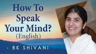How To Speak Your Mind?: Ep 32: BK Shivani (English)
