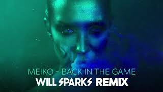 Meiko - Back In The Game [Will Sparks Remix]