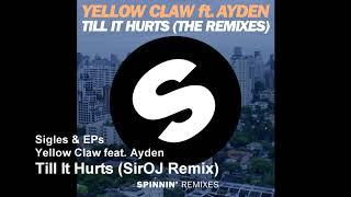 Yellow Claw Feat. Ayden - Till It Hurts (SirOJ Remix)