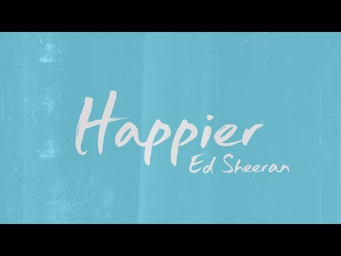 Ed Sheeran  ‒ Happier (Lyrics) 🎤