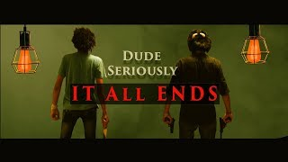 IT ALL ENDS   DUDE SERIOUSLY (GUJARATI)